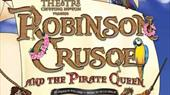 Robinson Crusoe and the Pirate Queen at Chipping Norton Theatre 15 Nov - 8 Jan